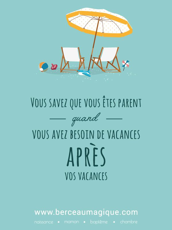 Super Citation - Besoin de vacances ? #citation #berceaumagique  DI72
