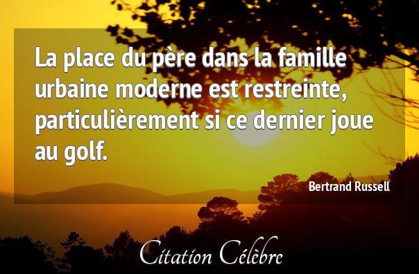 Citation - Citation Famille, Pere & Golf (Bertrand Russell