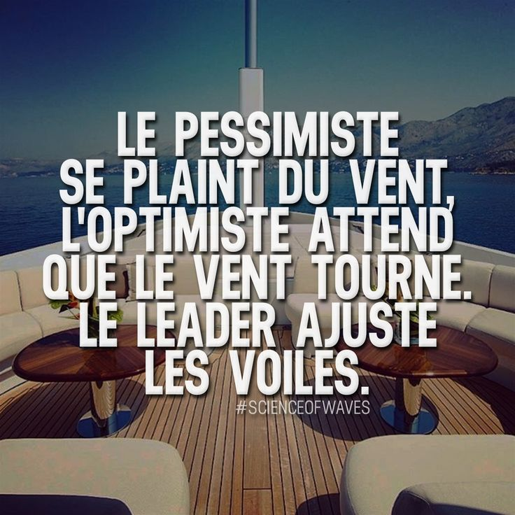 Citation Le Pessimiste Se Plaint Du Vent L Optimiste