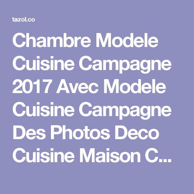 Chambre Modele Cuisine Campagne 2017 Avec Modele Cuisine ...