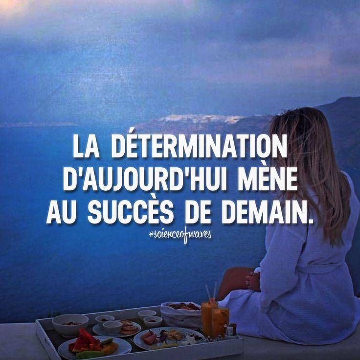 Citaten Succes : Citation la détermination d aujourd hui mène au succès