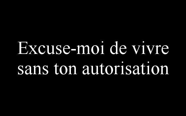 Citation Excuse Moi De Vivre Sans Ton Autorisation